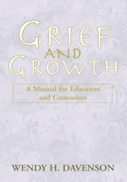 Grief and Growth ebook by Wendy H. Davenson