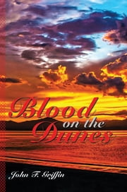 Blood on the Dunes ebook by John F. Griffin
