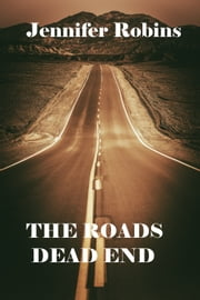 The Roads Dead End ebook by Jennifer Robins
