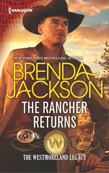 The Rancher Returns - A Passionate Enemies-to-Lovers Western Romance ebook by Brenda Jackson