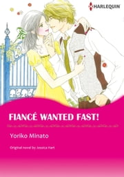 FIANCE WANTED FAST! (Harlequin Comics) - Harlequin Comics ebook by Jessica Hart,Yoriko Minato