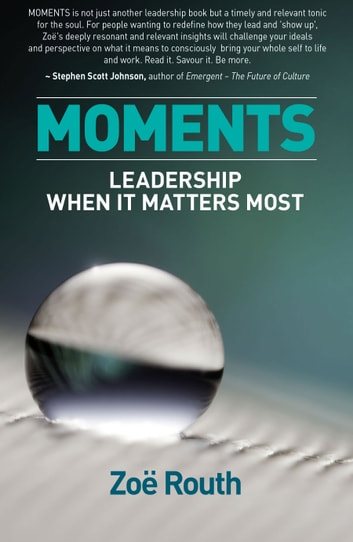Moments - Leadership when it matters most ebook by Zoë Routh