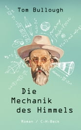 Die Mechanik des Himmels - Roman ebook by Tom Bullough,Thomas Melle