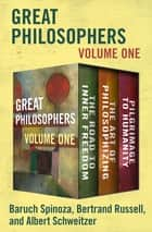 Great Philosophers Volume One - The Road to Inner Freedom, The Art of Philosophizing, and Pilgrimage to Humanity ebook by