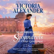 The Lady Travelers Guide to Scoundrels and Other Gentlemen audiobook by Victoria Alexander