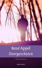 Doorgeschoten ebook by Rene Appel
