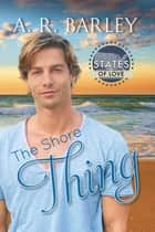 The Shore Thing ebook by A. R. Barley