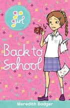 Go Girl: Back to School ebooks by Meredith Badger