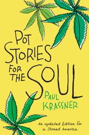 Pot Stories for the Soul ebook by Paul Krassner