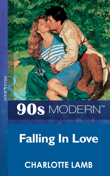 Falling In Love (Mills & Boon Vintage 90s Modern) ebook by Charlotte Lamb