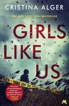 Girls Like Us - Sunday Times Crime Book of the Month and New York Times bestseller ebook by Cristina Alger