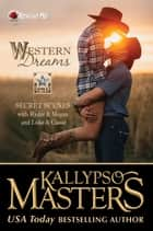 Western Dreams - Rescue Me Saga Extras #1 ebook door Kallypso Masters
