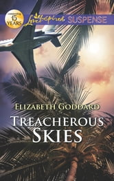 Treacherous Skies ebook by Elizabeth Goddard