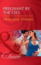 Pregnant By The Ceo (Mills & Boon Desire) (The Jameson Heirs, Book 1) ebook by HelenKay Dimon