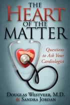 The Heart of the Matter ebook by Douglas Westveer
