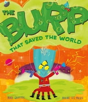 The Burp That Saved the World ebook by Mark Griffiths,Maxine Lee-Mackie