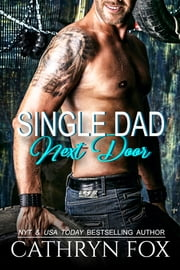 Single Dad Next Door ebook by Cathryn Fox