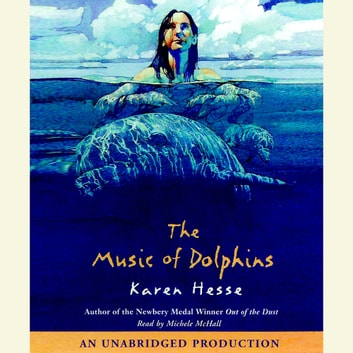 The Music of Dolphins audiobook by Karen Hesse