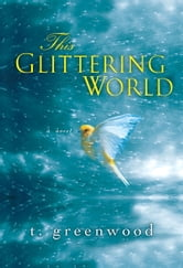 This Glittering World ebook by T. Greenwood