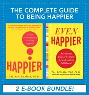 The Complete Guide to Being Happier (EBOOK) ebook by Tal Ben-Shahar