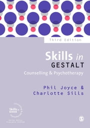 Skills in Gestalt Counselling & Psychotherapy ebook by Phil Joyce,Charlotte Sills