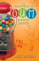 The Adventures of Gum ebook by Julie Brothers