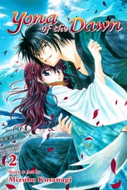 Yona of the Dawn, Vol. 2 ebook by Mizuho Kusanagi
