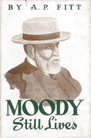Moody Still Lives - Word Pictures of D.L. Moody ebook by Arthur Percy Fitt