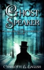 Ghostspeaker ebook by Charlotte E. English
