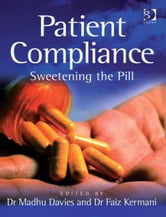 Patient Compliance - Sweetening the Pill ebook by