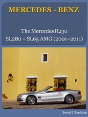 MERCEDES-BENZ, SL R230 - From the SL280 to the SL65 AMG Black Series ebook by Bernd S. Koehling