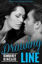 Drawing the Line ebook by Kimberly Kincaid