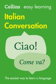 Easy Learning Italian Conversation eBook by Collins Dictionaries