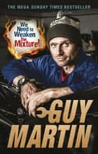We Need to Weaken the Mixture ebook by Guy Martin