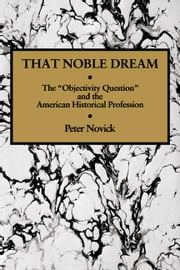 That Noble Dream ebook by Novick, Peter