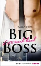 Big Boss - Let's work hard ebook by Alison Tyler