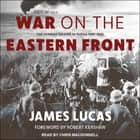 War on the Eastern Front - The German Soldier in Russia 1941-1945 audiobook by
