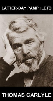 Latter-Day Pamphlets [mit Glossar in Deutsch] ebook by Thomas Carlyle,Eternity Ebooks