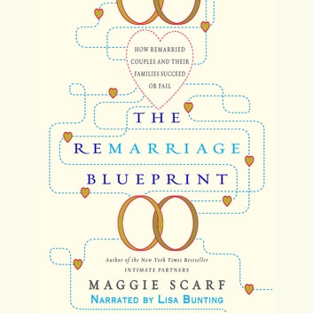 The Remarriage Blueprint - How Remarried Couples and Their Families Succeed or Fail audiobook by Maggie Scarf