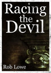 Racing the Devil ebook by Rob Lowe