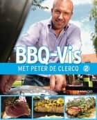 BBQ-Vis ebook by Kris Vlegels,Lennert Deprettere,Peter de Clerq