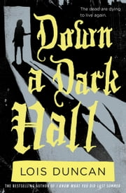Down a Dark Hall ebook by Lois Duncan