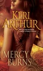 Mercy Burns eBook by Keri Arthur