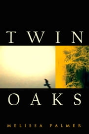 Twin Oaks ebook by Melissa Palmer