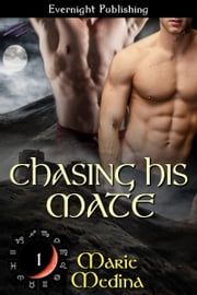 Chasing His Mate ebook by Marie Medina
