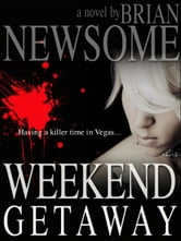 Weekend Getaway ebook by Brian Newsome