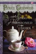 A Sprig of Blossomed Thorn ebooks by Patrice Greenwood
