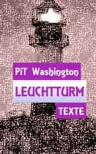 Leuchtturm - Texte ebook by Pit Washington