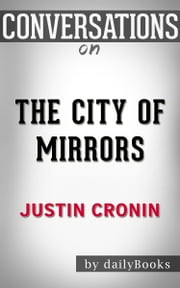The City of Mirrors: A Novel By Justin Cronin | Conversation Starters ebook by dailyBooks