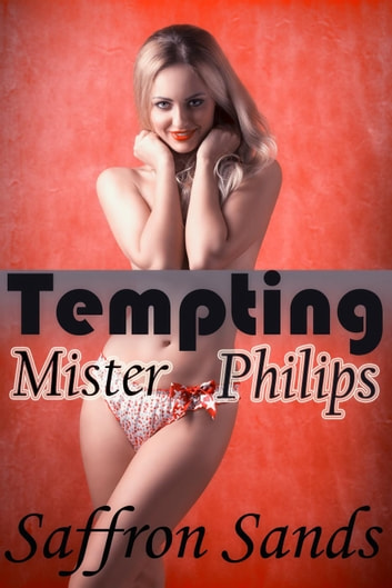 Tempting Mister Philips ebook by Saffron Sands